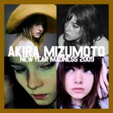 Akira Mizumoto / New Year Madness 2009