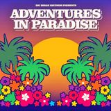 ADVENTURES IN PARADISE #6 with Groove Line Records' Wayne Dickson (09/08/18)