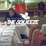 The Squeeze Episode 003