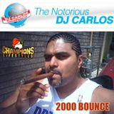 Notorious DJ Carlos 2000 Bounce Vol 1