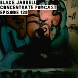 Blake Jarrell Concentrate Podcast 128