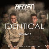 @DJFIFTY50_ // Identical Volume 2
