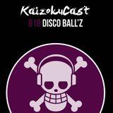 KaizokuCast 018 - Disco Ball'z (Hungary)