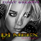 First Breath ( Meex deep-prog House Session )