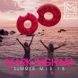Mark Ingham | Summer Mix 18