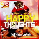 Happy Thoughts Riddim Mix [Feb 2013 SoUnique Records]