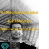 &li Khan - going into space-0003 live @ fm studio-3:10:28 hour set