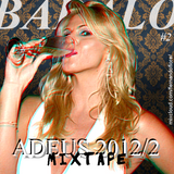 BADALO! #2 - Adeus 2012/2 MIXTAPE