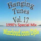[[Banging Tunes Vol 17]] 1990's Trance Special. Enjoy Everyone!