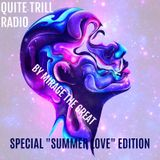 "Quite Trill Radio special ""SUMMER LOVE"" edition"