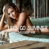 MissDeep ♦ Let's Go Summer Mix ♦ Vocal Deep House Sessions Music New 2017 ♦ by MissDeep