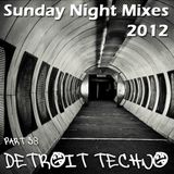 Sunday Night Mixes, 2012: Part 38 - Detroit Techno