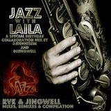 Jazz With Laila - A Special Birthday Collaboration Mix by DJDennisDM & DJ Jingwell