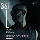 """""""The UNO. Label Radio Show"""" Episode 36 - Guest Mix :: Florian Gasperini"""
