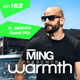 MING Presents Warmth Episode 162 w Senufo