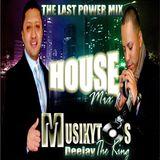 MUSIKYTOS HOUSE THE LAST MIX