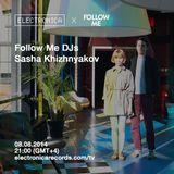 Sasha Khizhnyakov @ Electronica Records x Follow Me Radio – 08.08.2014