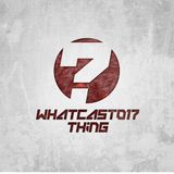 Thing - WhatCast017