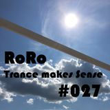 RoRo - Trance makes Sense #027 17.07.2019