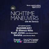 Nighttime Maneuvers w/ Mo Serious  (10/17/17) feat. BASSBEAR!!, El Blanco Niño, Kush Jones, Swisha