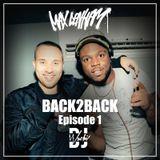 Back 2 Back - EPISODE 1 - MAX DENHAM x DJ WUCHI