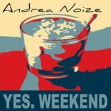 Yes Week End - Andrea Noize - 23.03.2012