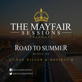 MAYFAIR SESSIONS PRESENTS - ROAD TO THE SUMMER MIXED BY DJ MONIQUE B & DAN WILLOW