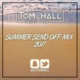 Summer Send Off Mix 2017 | Tweet @Djtomhall | Snapchat @Djtomhall