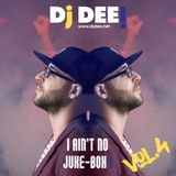 Dj Dee - I ain't no Jukebox! Vol.4