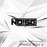 Trance Only III live set @ pipe live music-Mix by Noise