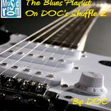 The Blues Playlist On DOC's Shuffle 2 - By: DOC (02.20.14)