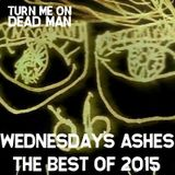 Wednesday's Ashes - The Turn Me On, Dead Man Best of 2015