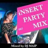 iNSEKT PARTY MIX 007 mixed by DJ MAIP