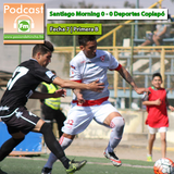 Pasión de Hincha FM - Primera B / Fecha 7 : Deportes Copiapó vs Santiago Morning