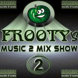 Frooty Music 2 Mix Show Number 2