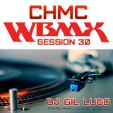 DJ Gil Lugo - CHMC WBMX MIX 30