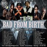 DJ RM - BAD FROM BIRTH DANCEHALL MIX - JAN.2016 (EXPLICIT VERSION)