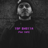 TOP SHOTTA MÏX TAPE
