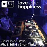 Love And Happiness Presents - Colours Of Love - Mix & Edit - Shan Tilakumara - ANALOG SOUND