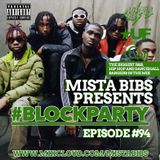 Mista Bibs - #BlockParty Episode 94 (Current R&B and Hip Hop) Follow me on Instagram on @MistaBibs