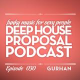 Deep House Proposal 030 pt.2 by Gurhan