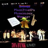 Maceo Musicology Webcast #2 (Live 70s Funk)