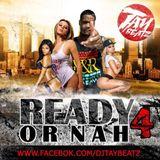 READY OR NAH VOLUME 4