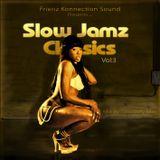 Slow Jamz Classics Mix By Courtney Mac Frienz Konnection Sound