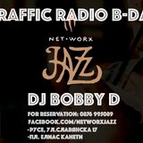 Traffic Radio B-Day wt. DJ Bobby D @ NetworxJazz Ruse (25.02.2017) part.1