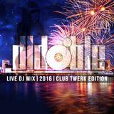 Live Dj Mix | 2016 | Club Twerk Edition