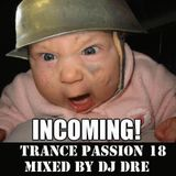 Trance Passion 18 Mixed By Dj Dré Aka Miele 09-10-2015