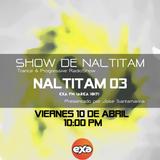 Show de Naltitam 03 [Exa FM Guatemala] (10.04.15) Jose Santamarina
