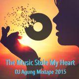 The Music Stole My Heart - DJ Agung Mixtape 2015