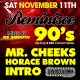 REMINISCE - A 90's Hip-Hop & R&B Concert Series Mix [Mixed by R$ $mooth]